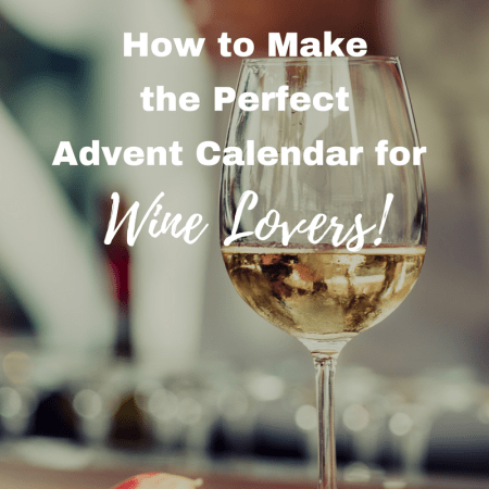 How to Make the Perfect Advent Calendar for Wine Lovers!