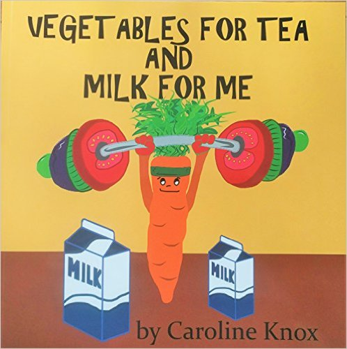 Vegetables for Tea and Milk for Me Paperback by Caroline Knox review