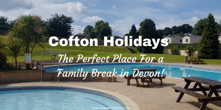 Cofton Holiday Park - The Perfect Place For a Family Break!