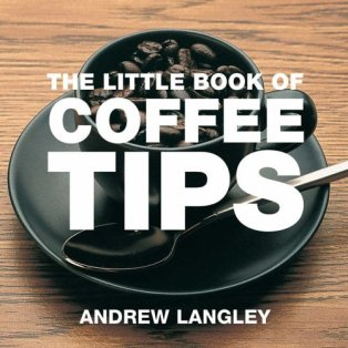 The Little Book of Coffee Tips
