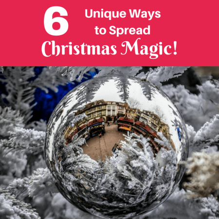 6 Unique Ways to Spread Christmas Magic!