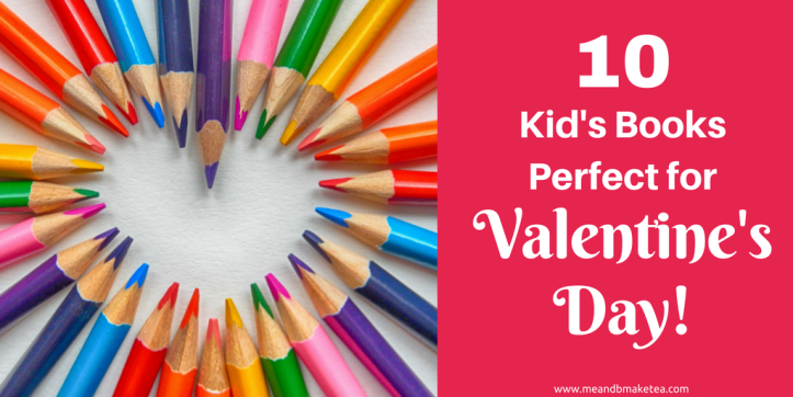 10 Kid's Books Perfect for Valentine's and Mother's Day