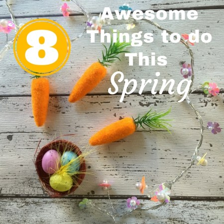 8 Awesome Things to do This Spring and Easter for kids thumbnail