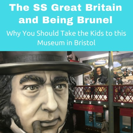 The SS Great Britain and Being Brunel - Why You Should Take the Kids!