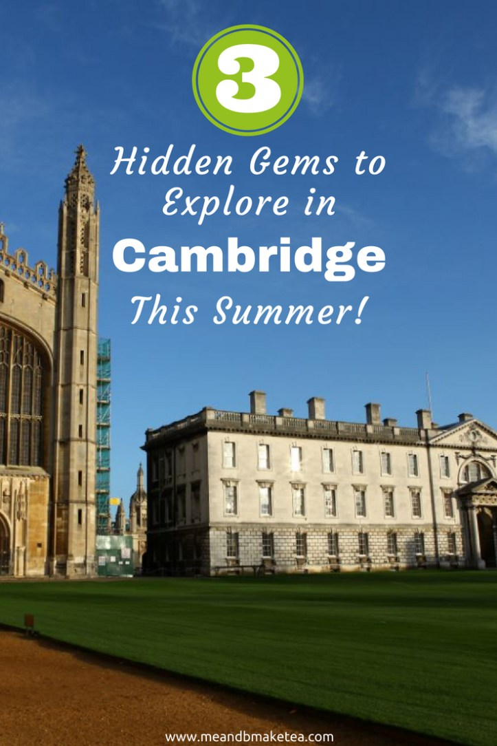 3 hidden gems in Cambridge UK - Explore these places in the UK this summer holiday