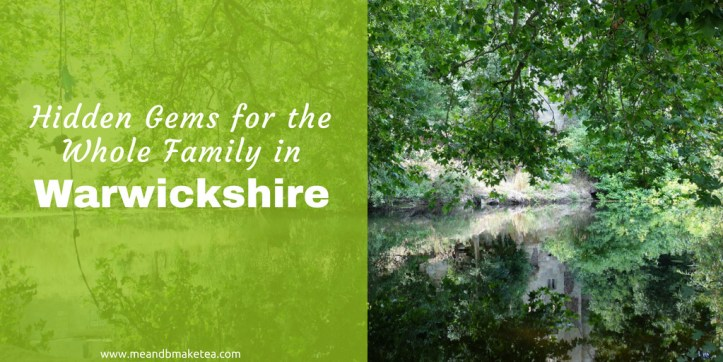 Hidden Gems in Warwickshire for the Whole Family