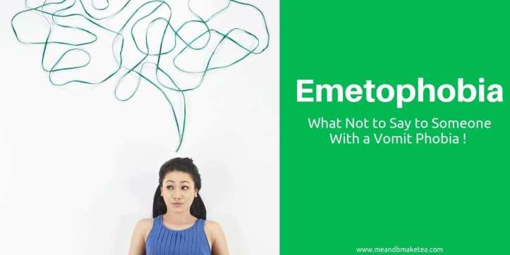 emetophobia awareness and what not to say to someone living with a vomit phobia