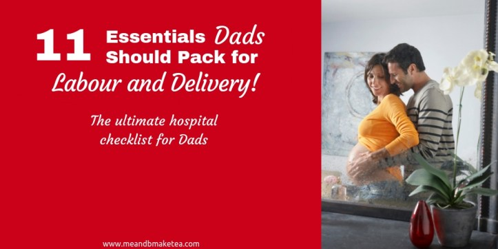 11 Essentials Dads Should Pack for Labour and Delivery