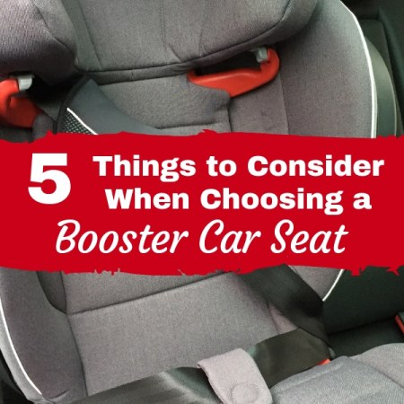 5 Things to Consider When Choosing a Booster Car Seat