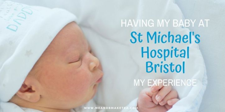 My Experience of Having my Baby at St Michael's Hospital in Bristol