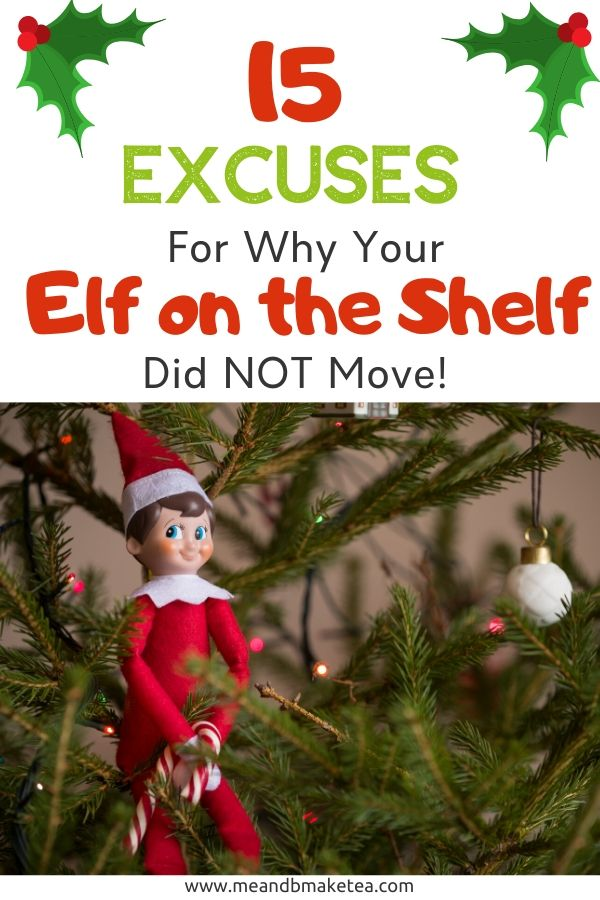 15 excuses for why your elf on the shelf didnt move