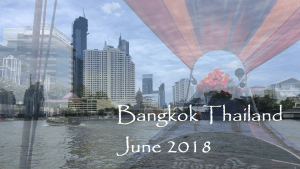 Video – Looking back to June 2018 in Bangkok Thailand