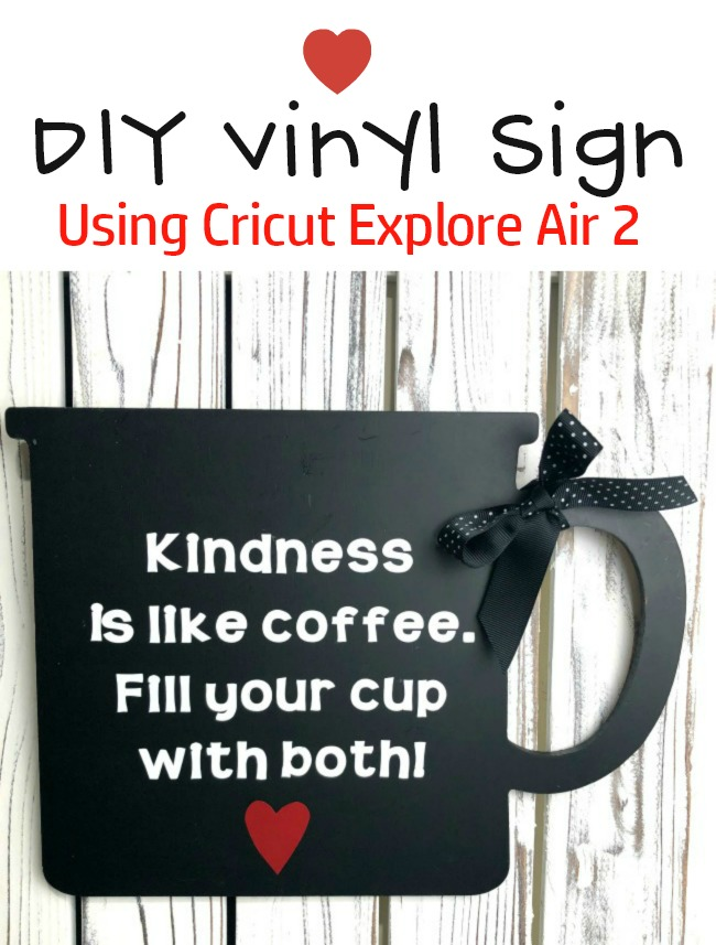 KIndness is Like Coffee Vinyl Sign with Cricut Explore Air 2