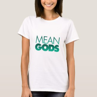 Mean Gods
