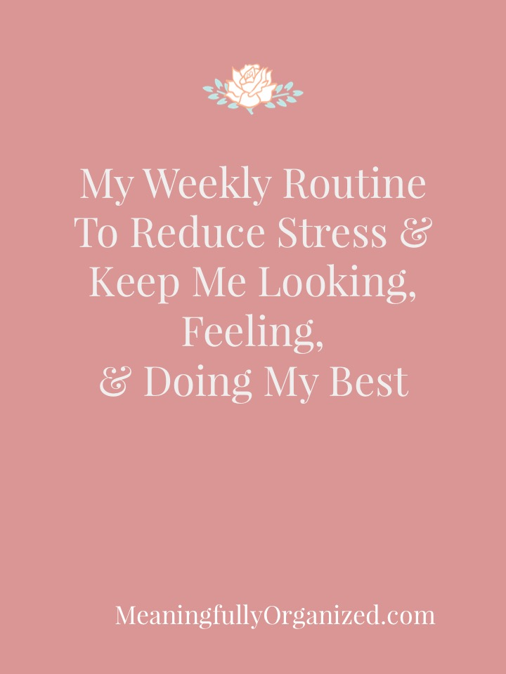 To Reduce Stress, I Always Follow This Weekly Routine