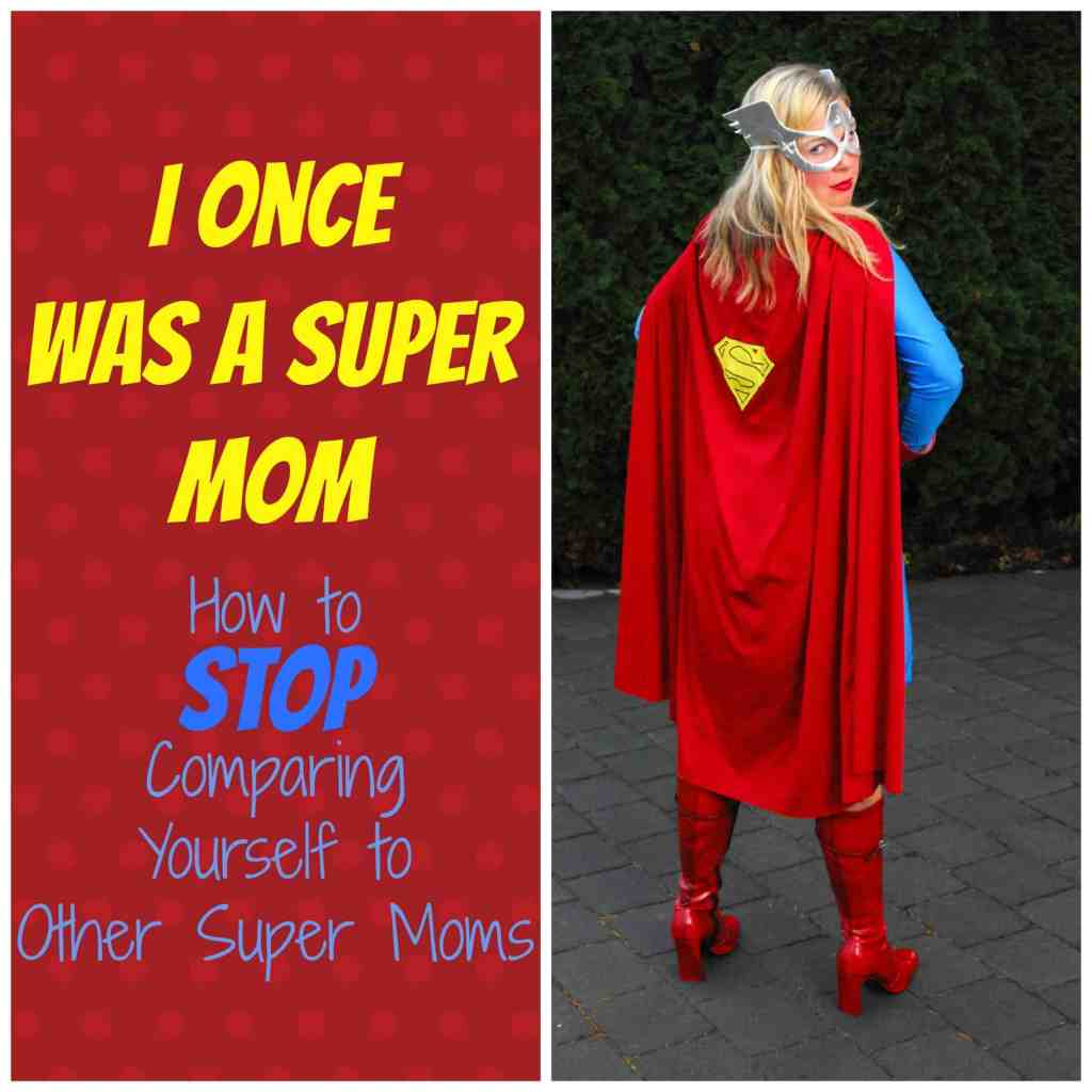 #super mom #amazing mom #how to be #don't comparejpg