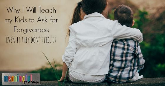 Why I Will Teach my Kids to Ask for Forgiveness Even if They Don't Feel It
