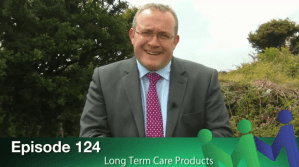 Episode 124 – Long Term Care Products