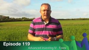 Episode 119 – Advanced Investing IV: Forex
