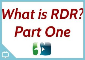 What is RDR? Part One – Episode 257