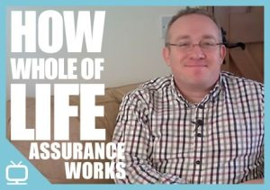 How Whole of Life Assurance Works – Episode 262
