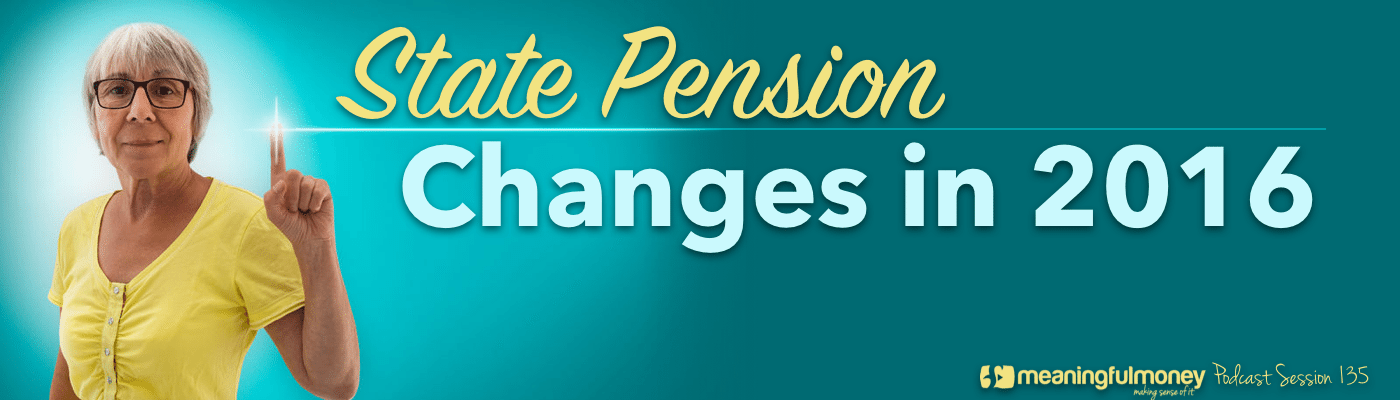 Session 135 - State Pension changes in 2016