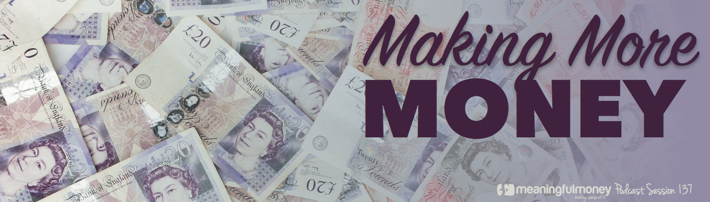 Session 137 - Making More Money