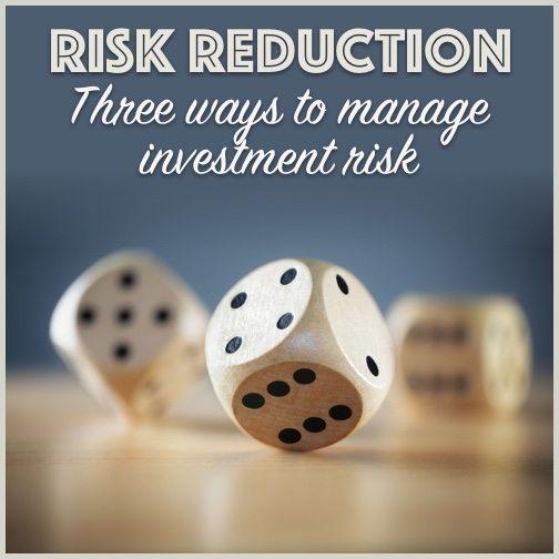 Risk reduction factors - managing investment risk