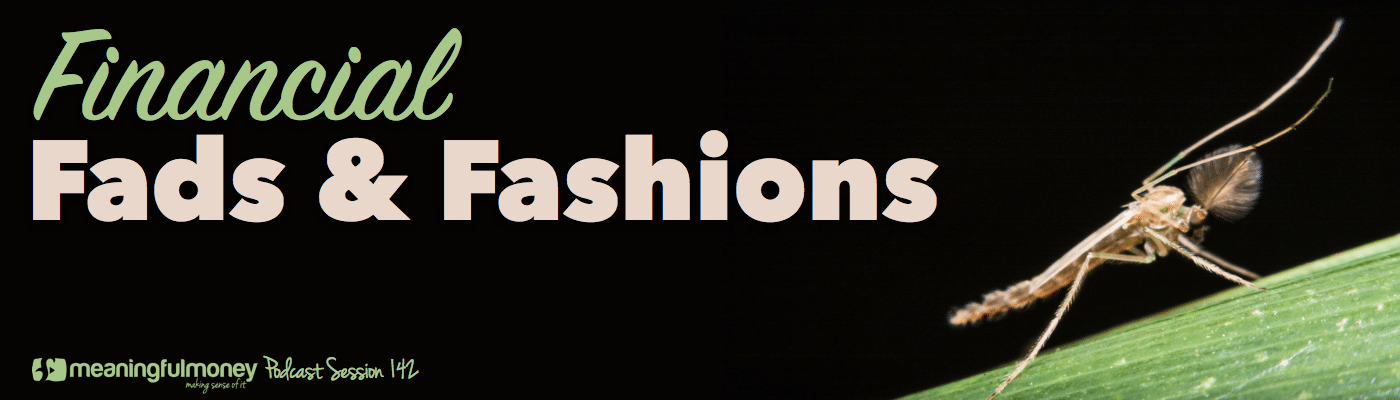 Financial Fads & Fashions