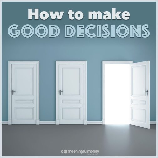 |Big mistake|How to make good decisions