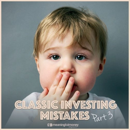 Classic Investor mistakes part 3