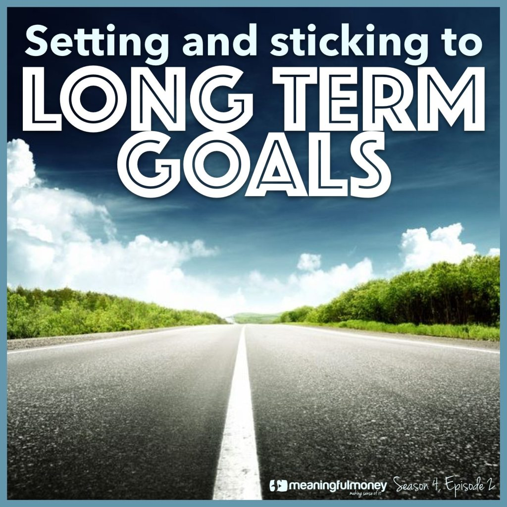 |Setting and sticking to long term goals