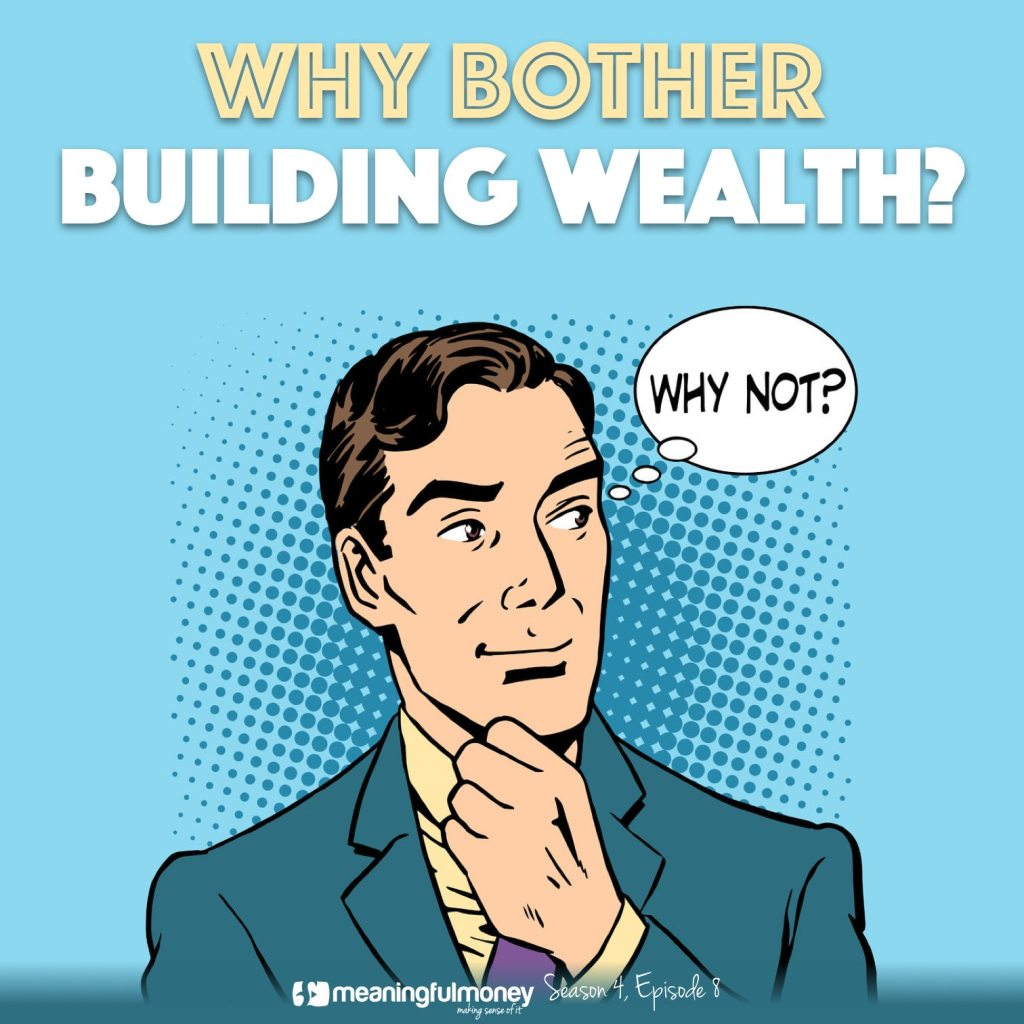 Why Bother Building Wealth|Why Bother Building Wealth|Why Bother Building Wealth?|Why Bother Building Wealth?
