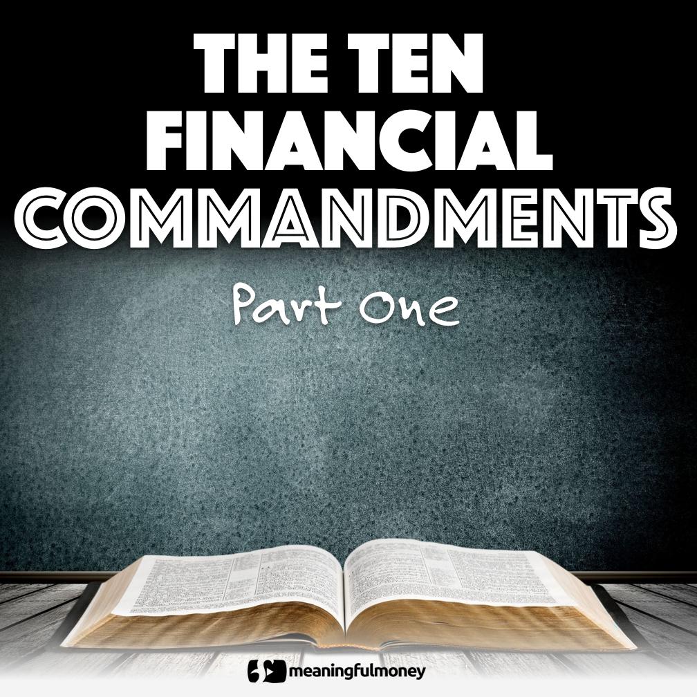 Ten financial commandments part One|Ten Financial Commandments