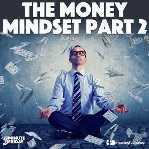 The Money Mindset, Part 2 – 5MF024