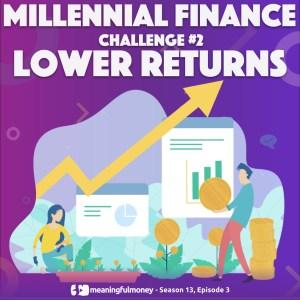 Millennial Challenge #2 – Lower Returns