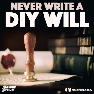 NEVER Write a DIY Will – 5MF034