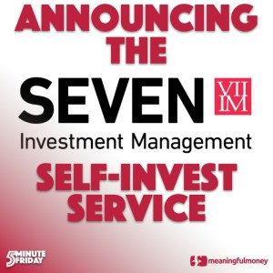 BIG NEWS!  Introducing The 7IM Self-Invest Service – 5MF036