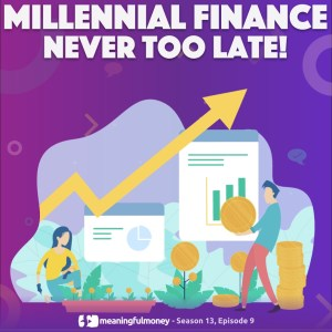 Millennial Finance 9 – Never Too Late