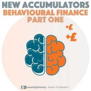 Behavioural Finance for New Accumulators – Part 1
