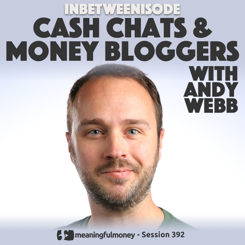 Cash Chats and Money Bloggers, with Andy Webb
