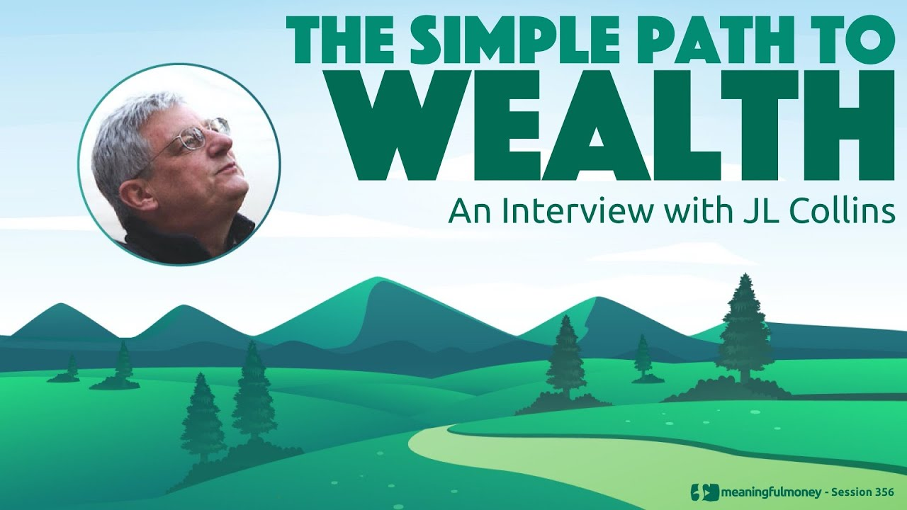 The Simple Path To Wealth with JL Collins