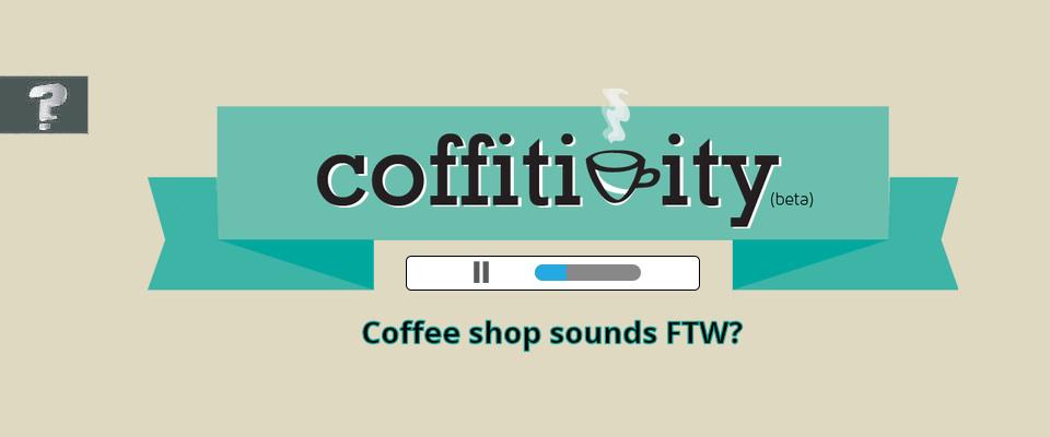 Coffee shop ambiance FTW?