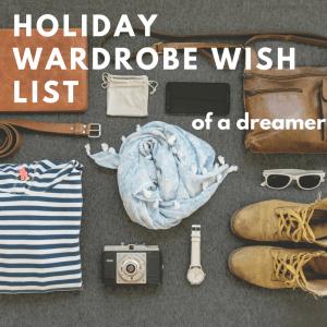 33f82286a75a Holiday wardrobe wish list (of a dreamer) - Me