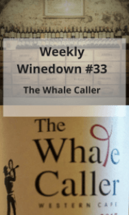 Weekly Winedown #33 The Whale Caller #review #wine #shiraz #cabernetsauvignon #shirazcabernetsauvignon #humour #justforfun #redwine #southafrica