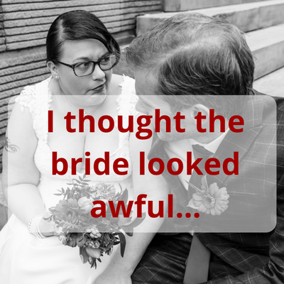 I thought the bride looked awful... #wedding #secretwedding #selfconfidence #kindness