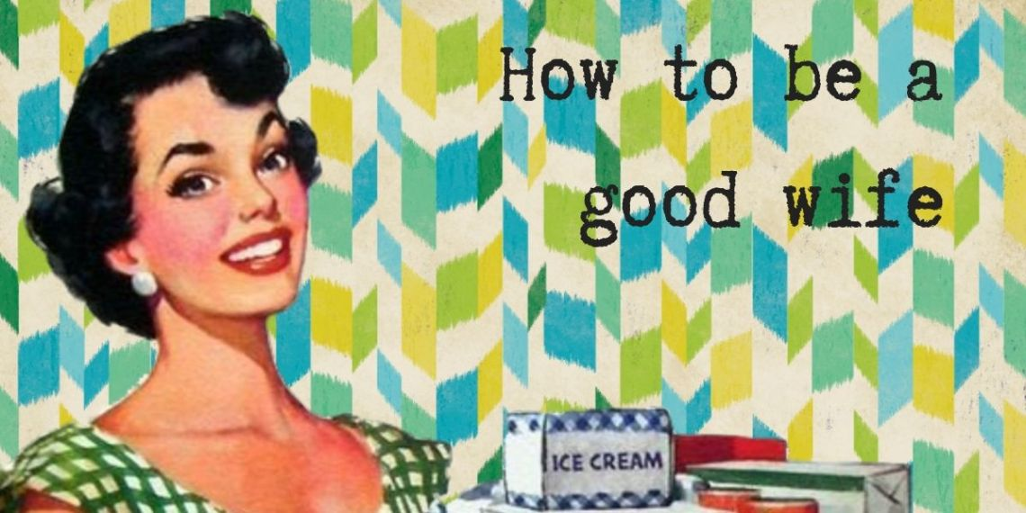 how to be a good wife 50s housewife