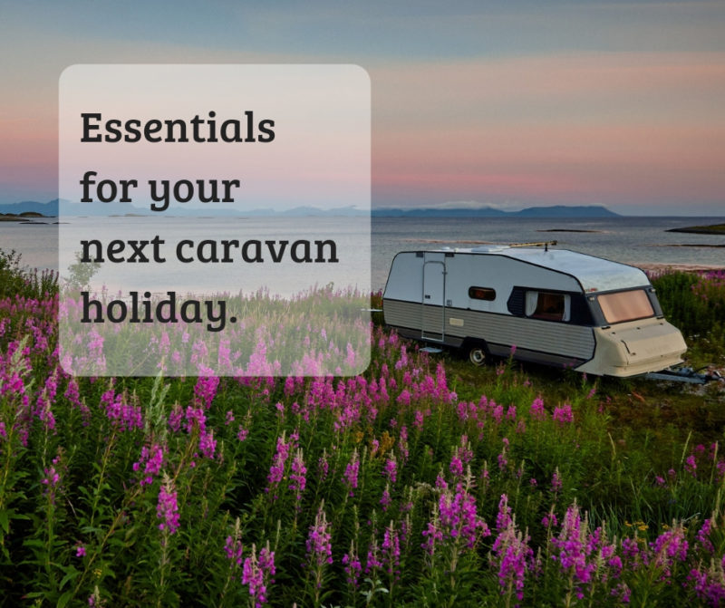 Essentials for your next caravan holiday.