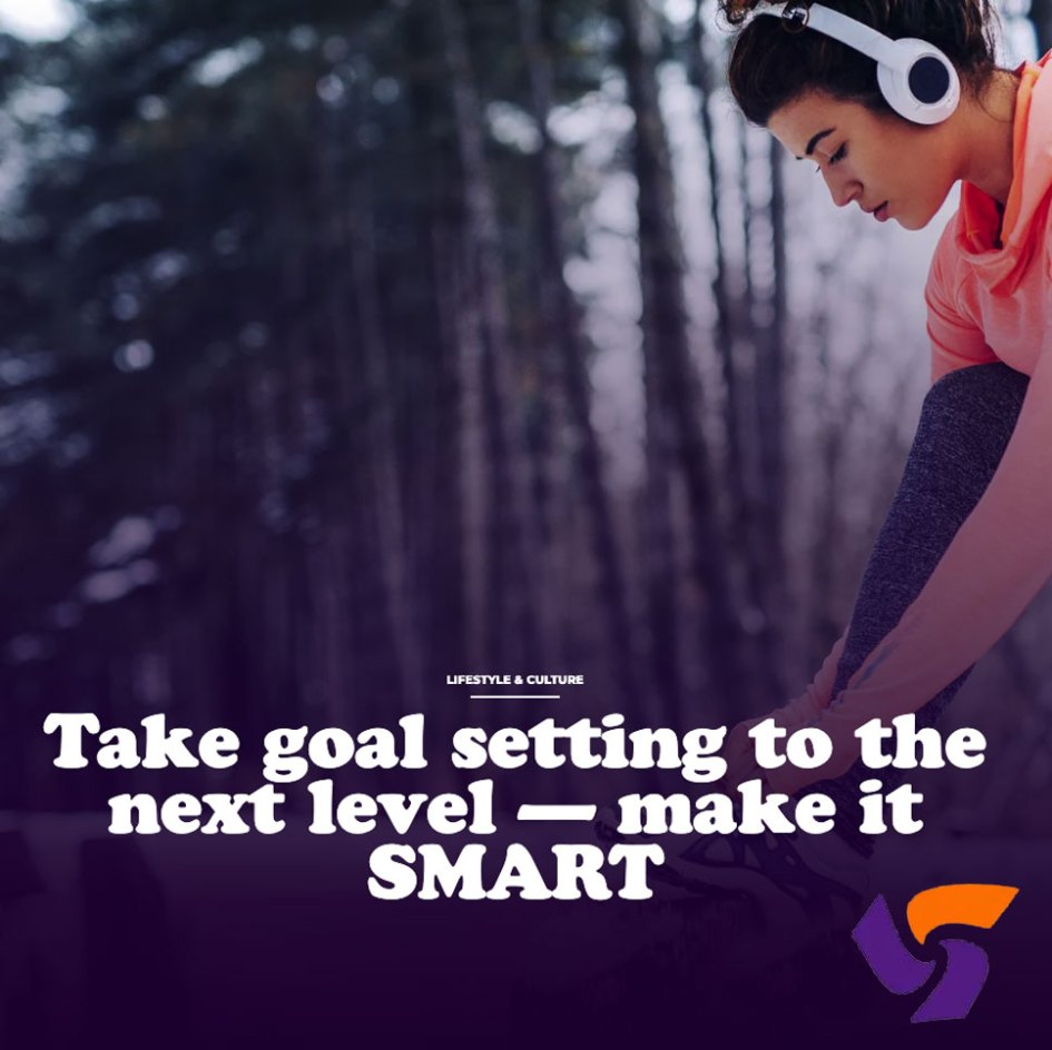 take goal setting to the next level - make it SMART