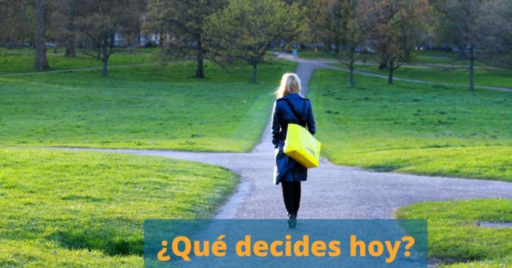 ¿Cómo decides hoy?